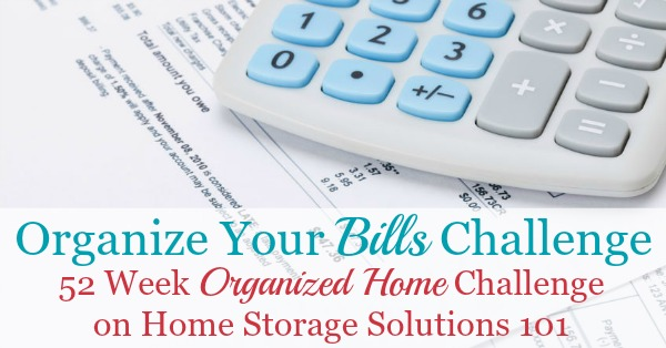 Step by step instructions for how to organize bills, including finding them to pay them on time, how to reference them after payment if needed, plus how long to keep paid bill stubs before decluttering {part of the 52 Week Organized Home Challenge on Home Storage Solutions 101}