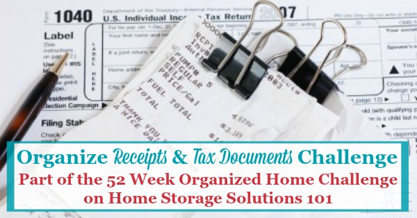 How to organize taxes and receipts, with step by step instructions {part of the 52 Week Organized Home Challenge on Home Storage Solutions 101}