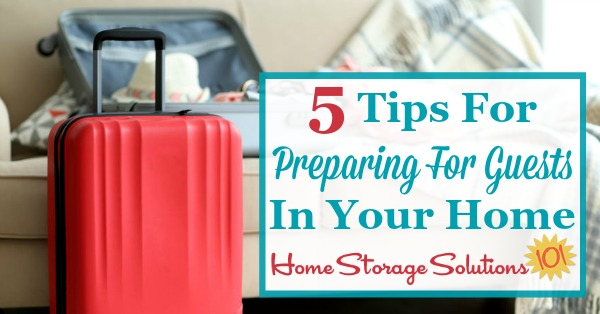 When you're preparing for guests in your home here are five areas to make sure are ready, so your guests feel welcome and at home {on Home Storage Solutions 101}