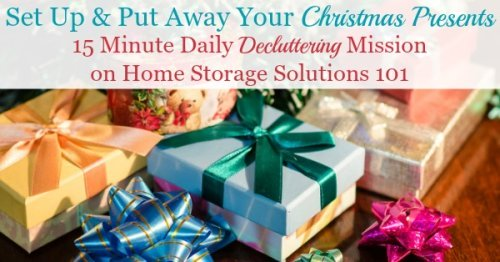 In this simple daily mission you will set up and put away your Christmas presents soon after receiving them, to cut down on clutter in your home {on Home Storage Solutions 101}