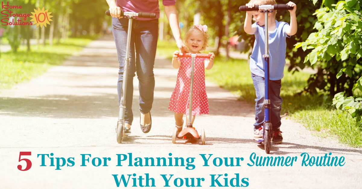 Here are 5 tips to help you make a good summer routine with your kids, so both they and you have an enjoyable summer holiday from school {on Home Storage Solutions 101}