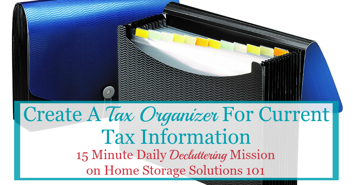Here are simple instructions for how to create a tax organizer for the current year's tax documents, so all your paperwork is organized and ready when it's time to do taxes {a #Declutter365 mission on Home Storage Solutions 101}