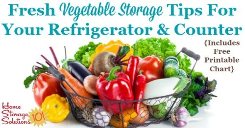 Here are tips for fresh vegetable storage on your counter, and in the refrigerator, to keep them fresh and tasting good. A free printable storage chart is included {on Home Storage Solutions 101}