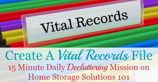 How and why to create a vital records file as part of your home filing system, including what documents to include in it, and then a discussion of the pros and cons of three ways to keep important documents like these safe {a #Declutter365 mission on Home Storage Solutions 101}