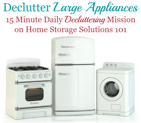 Declutter large appliances that no longer work, or that you've replaced with newer models. This will free up a lot of usable space in your home, and this appliance disposal and removal guide provides the steps to figure out how to remove the most common types of appliances more easily {on Home Storage Solutions 101}