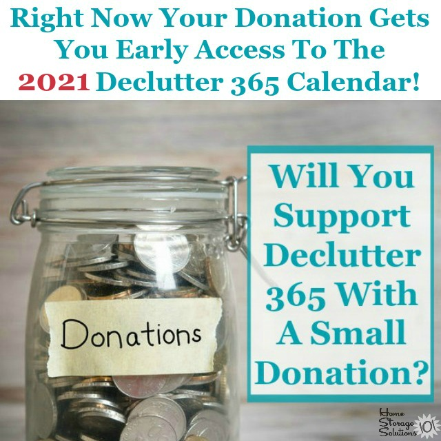 Right now your donation gets you early access to the 2021 Declutter 365 calendar!