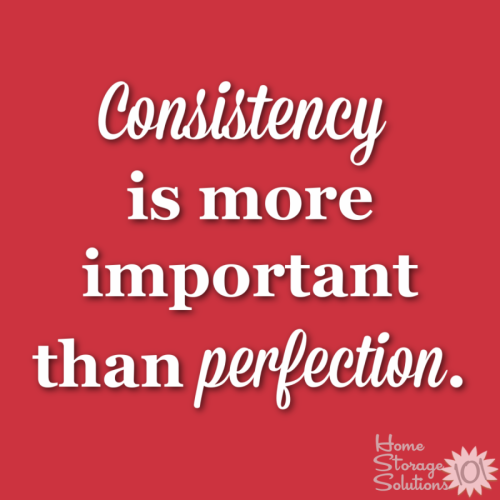 Consistency is more important than perfection {on Home Storage Solutions 101} #Declutter365