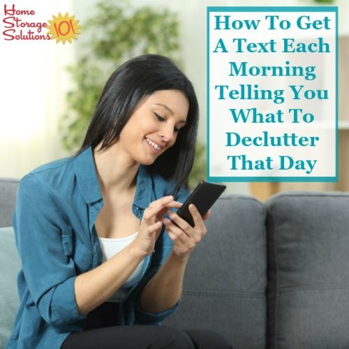 How to get a text each morning telling you what to declutter that day {from Home Storage Solutions 101} #Declutter365 #Decluttering #Declutter