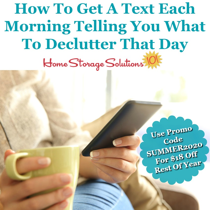How to get a text each morning telling you what to declutter that day, with the Decluter 365 text messages {on Home Storage Solutions 101}