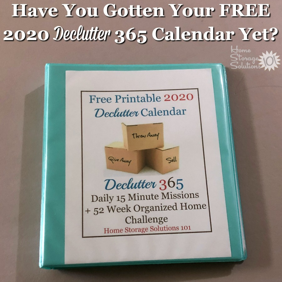 Get your free 2020 Declutter 365 calendar printable, to give you a simple plan to get your home decluttered over the course of the year, without overwhelm, while simultaneously learning the skills necessary to maintain that clutter free existence from then on {on Home Storage Solutions 101} #Declutter365 #Decluttering #Declutter