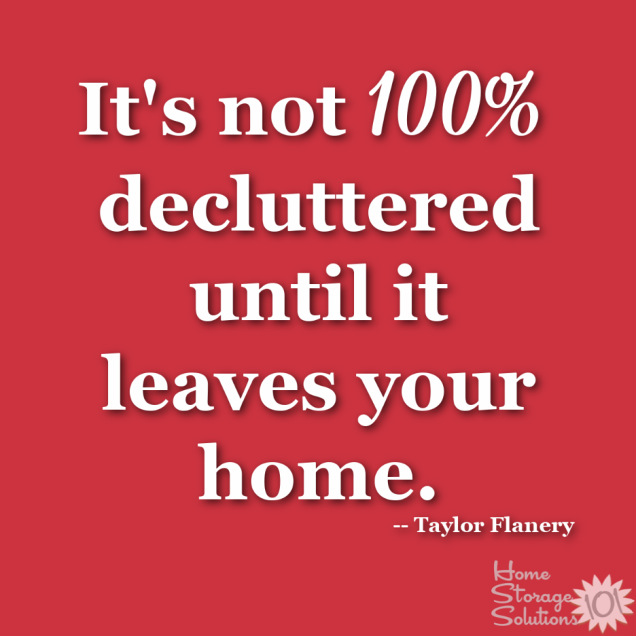 Don't stop decluttering too soon, instead to finish 100% the process you've got to get the clutter out of your home {on Home Storage Solutions 101} #Declutter365