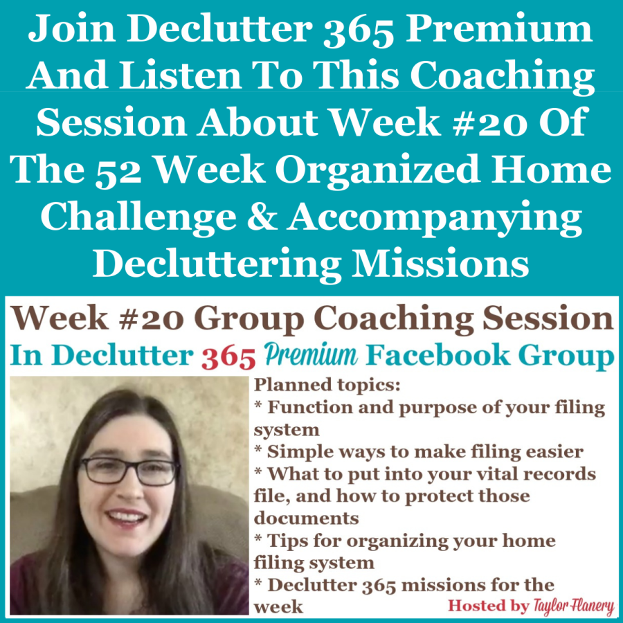 Join Declutter 365 premium and listen to this coaching session about Week #20 of the 52 Week Organized Home Challenge and accompanying decluttering missions, with a discussion of setting up and organizing your home filing system {on Home Storage Solutions 101}