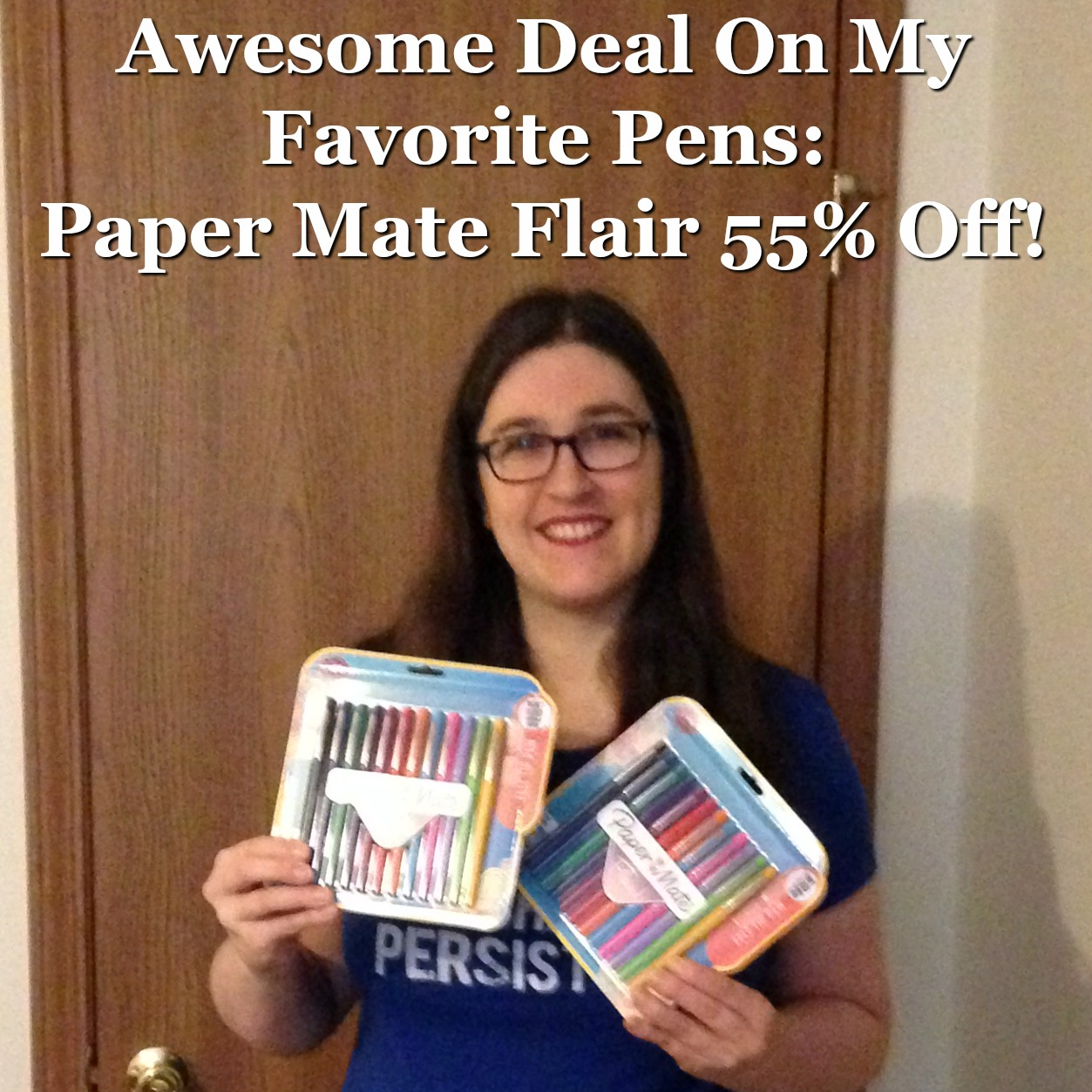Taylor holding my favorite pens, the Paper Mate flairs