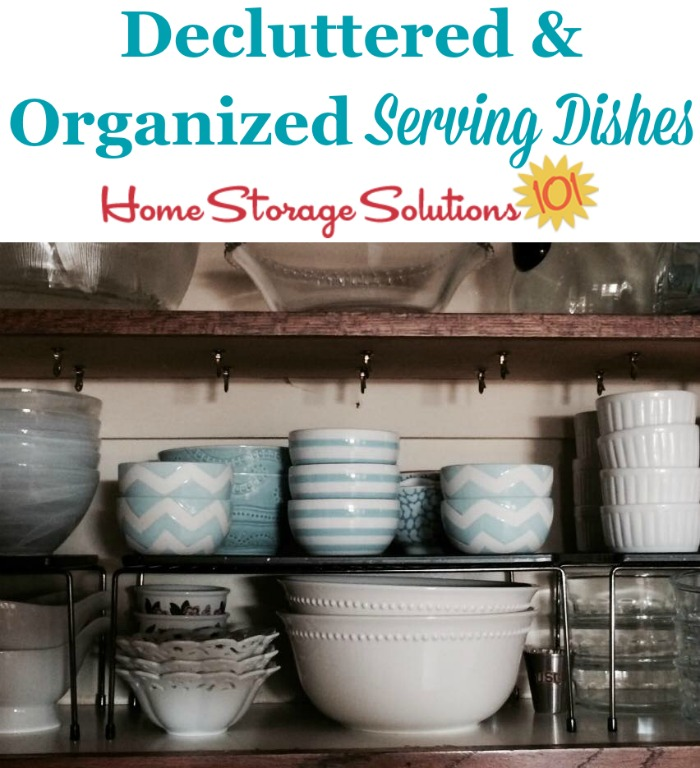 How to declutter serving dishes from kitchen cabinets or dining room, to keep only what is needed and loved {on Home Storage Solutions 101}
