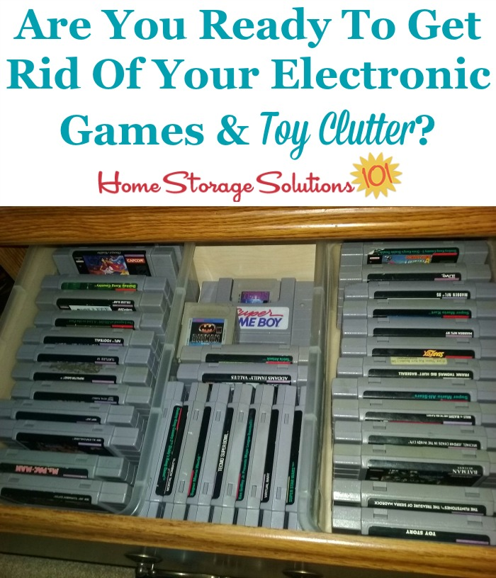 How to get rid of your electronic games and toy clutter {on Home Storage Solutions 101}
