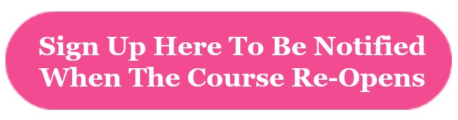 Sign up here to be notified when the course re-opens
