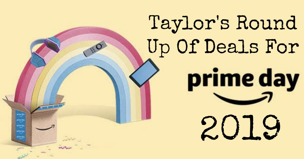 Here is Taylor's round up of Amazon Prime Day deals for 2019. These deals won't last, so get them while you can.