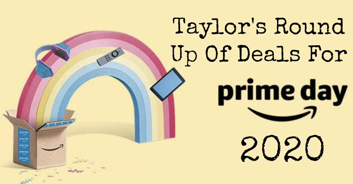 Here is Taylor's round up of Amazon Prime Day deals for 2020. These deals won't last, so get them while you can.
