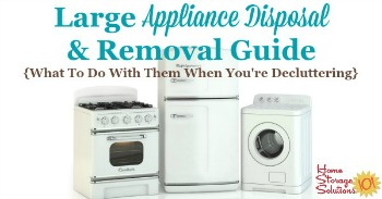 Large appliance disposal and removal guide {what to do with them when you're decluttering}