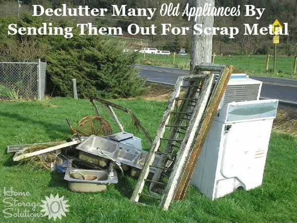 Many appliances, once they are broken or extremely outdated, can be sold or donated as scrap metal {lots of tips and ideas for appliance removal and disposal from your home on Home Storage Solutions 101}