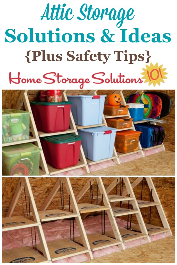Tips and ideas for the attic storage solutions, keeping in mind both practical and safety concerns with storing items in this area of your home {on Home Storage Solutions 101} #AtticStorage #StorageSolutions #AtticOrganization
