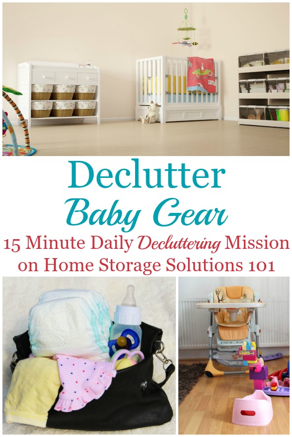How to declutter baby gear from your home while kids are small, between children in the baby phase, and after all the kids are a bit older and have outgrown baby stuff {a #Declutter365 mission on Home Storage Solutions 101} #BabyClutter #KidsClutter
