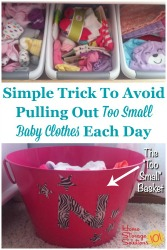 Simple trick to avoid pulling out too small baby clothes each day