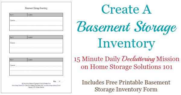 Today's #Declutter365 mission is to create a basement storage inventory to keep track and remind yourself of what you've got stored in your basement and find it more easily next time you need it. You can use this free printable basement storage inventory form {courtesy of Home Storage Solutions 101}