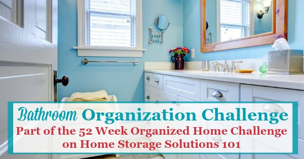 Bathroom Organization Challenge: Step By Step Instructions on paint a bathroom, tank a bathroom, decorate a bathroom,