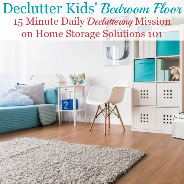 How to declutter kids' bedroom floor {a #Declutter365 mission on Home Storage Solutions 101} #BedroomClutter #DeclutterBedroom