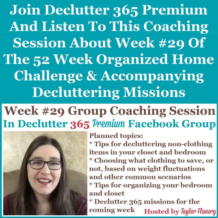 Join Declutter 365 premium and listen to this coaching session about Week #29 of the 52 Week Organized Home Challenge and accompanying decluttering missions, with a discussion of decluttering and organizing your bedroom {on Home Storage Solutions 101}