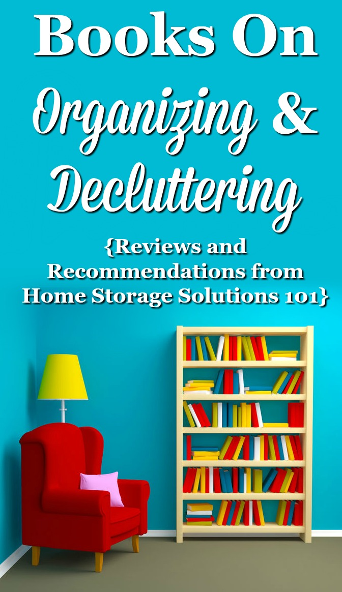I love to read books on #organizing and #decluttering, and have read lots of them. Here are reviews and recommendations of some of my favorites that you should read too {featured on #HomeStorageSolutions101}