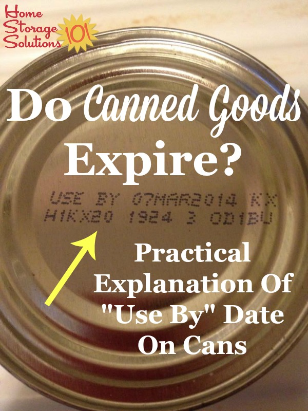 Practical explanation of whether canned goods expire, and what the 'use by' date on food cans means {on Home Storage Solutions 101}