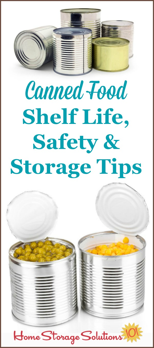 Practical canned food shelf life, safety and storage tips for your home to use when decluttering your pantry {on Home Storage Solutions 101} #FoodStorage #FoodSafety #PantryOrganization