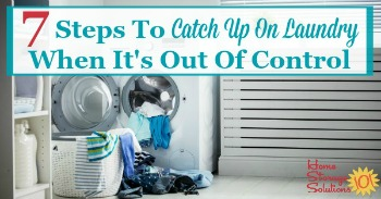7 steps to catch up on laundry when it's out of control