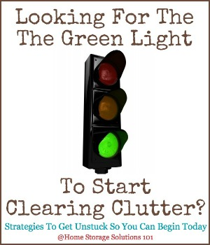 looking for the green light to start clearing clutter?