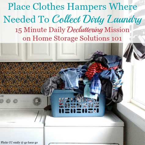 Place clothes hamper where needed to collect dirty laundry, plus tips and questions to ask yourself about where you should place them in your home to get your laundry organized {part of the #Declutter365 missions on #HomeStorageSolutions101} #LaundryOrganization