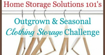 Outgrown and seasonal clothing storage challenge