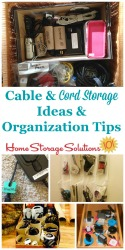 Cable and cord storage ideas and organization tips