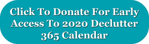 Click to donate for early access to the 2020 Declutter 365 calendar