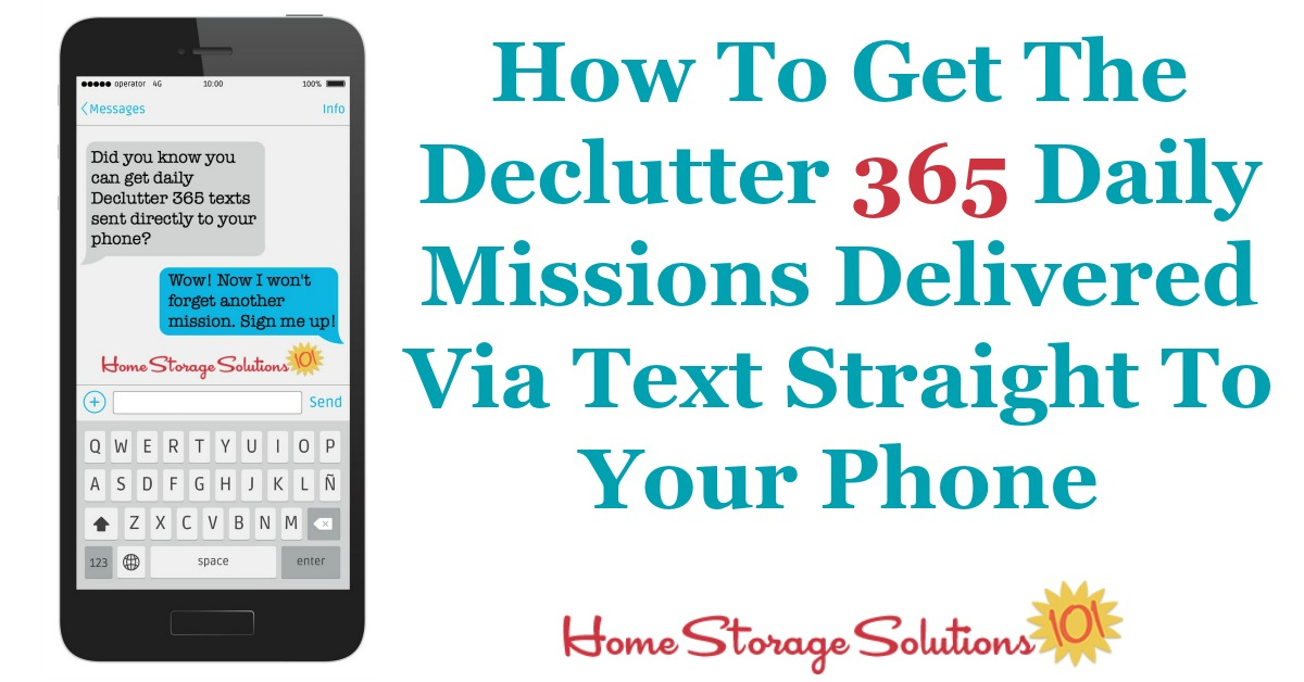 Don't ever forget the daily Declutter 365 mission again. Instead, sign up for these missions to be sent as text message reminders directly to your phone each day {on Home Storage Solutions 101} #Declutter365 #DeclutterHome #ClutterFree