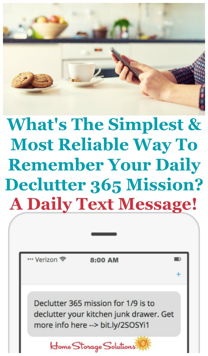 The simplest and most reliable way to remember your daily Declutter 365 mission is to receive a daily text, so find out how to sign up today for the year {on Home Storage Solutions 101} #Declutter365 #ClutterControl #DeclutteringHabit