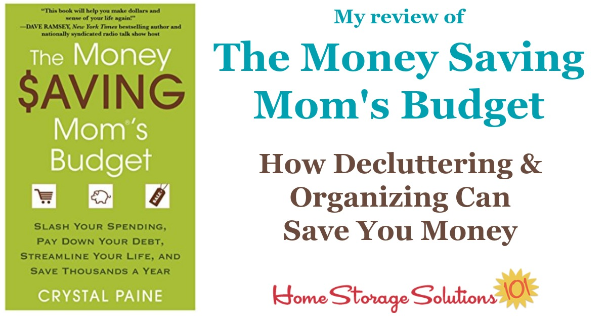 Here's my review of The Money Saving Mom's Budget, which can help you understand how decluttering and organizing can help you save money {on Home Storage Solutions 101}
