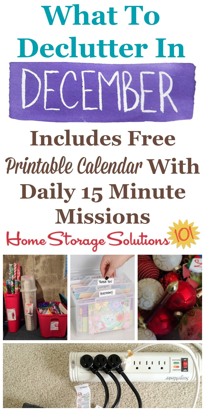 Free printable December #decluttering calendar with daily 15 minute missions, listing exactly what you should #declutter this month. Follow the entire #Declutter365 plan provided by Home Storage Solutions 101 to declutter your whole house in a year.