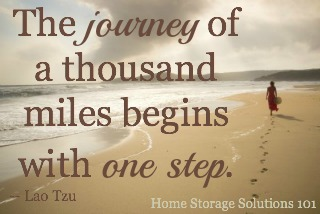 The journey of a thousand miles begins with one step. {on Home Storage Solutions 101}