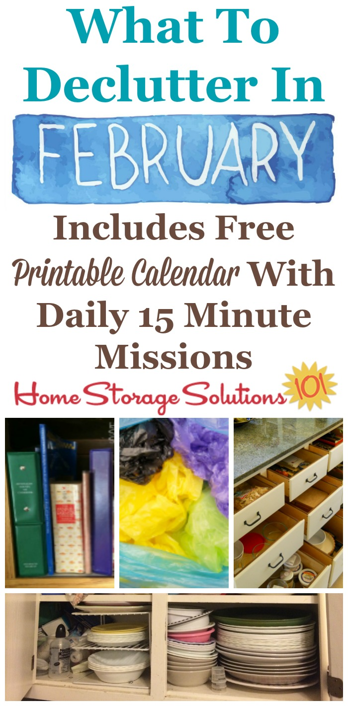 Free printable February #decluttering calendar with daily 15 minute missions, listing exactly what you should #declutter this month. Follow the entire #Declutter365 plan provided by Home Storage Solutions 101 to declutter your whole house in a year.