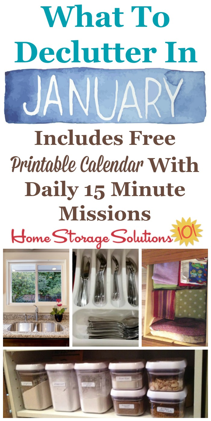 Free printable January decluttering calendar with daily 15 minute missions, listing exactly what you should declutter this month. Follow the entire Declutter 365 plan provided by Home Storage Solutions 101 to declutter your whole house in a year.