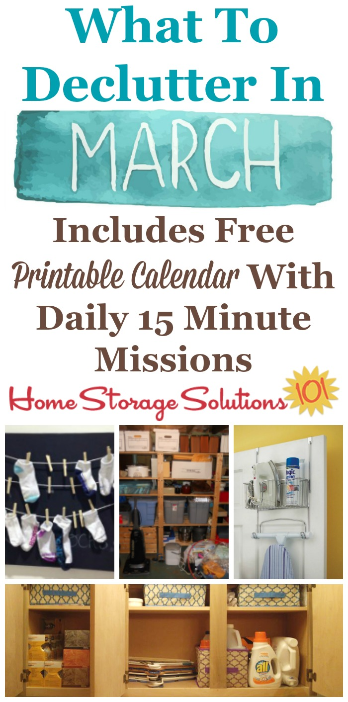Free printable March #decluttering calendar with daily 15 minute missions, listing exactly what you should #declutter this month. Follow the entire #Declutter365 plan provided by Home Storage Solutions 101 to declutter your whole house in a year.