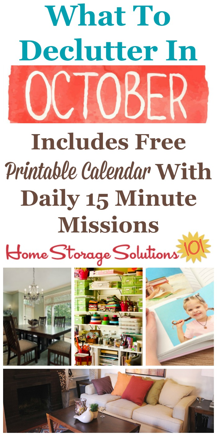 Free printable October decluttering calendar with daily 15 minute missions, listing exactly what you should declutter this month. Follow the entire Declutter 365 plan provided by Home Storage Solutions 101 to declutter your whole house in a year.