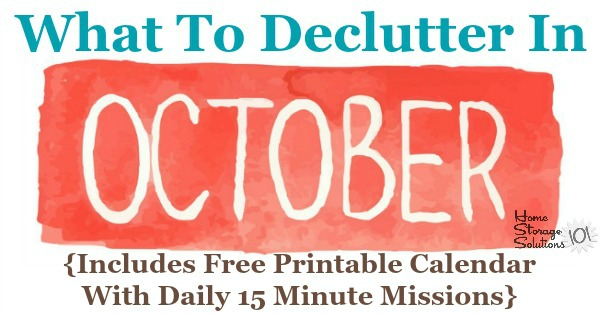 Free printable October #decluttering calendar with daily 15 minute missions. Follow the entire #Declutter365 plan provided by Home Storage Solutions 101 to declutter your whole house in a year. #ClutterFreeHome